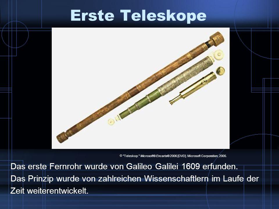 Erste Teleskope  Teleskop. Microsoft® Encarta® 2006 [DVD]. Microsoft Corporation, 2005.